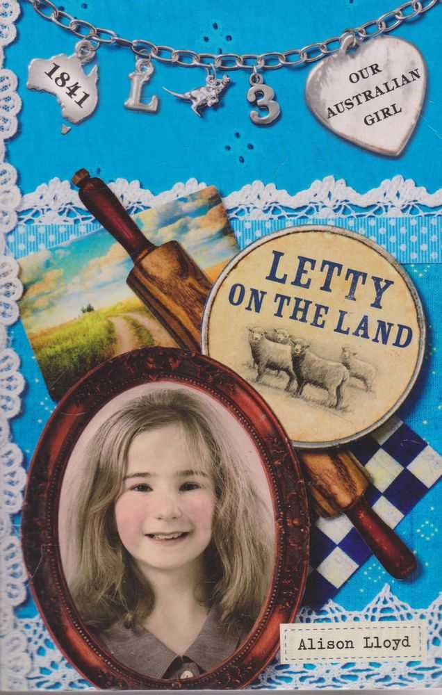 Letty on the Land [Our Australian Girl #3], Alison Lloyd