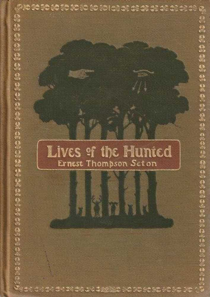 Lives Of The Hunted, Ernest Thompson Seton