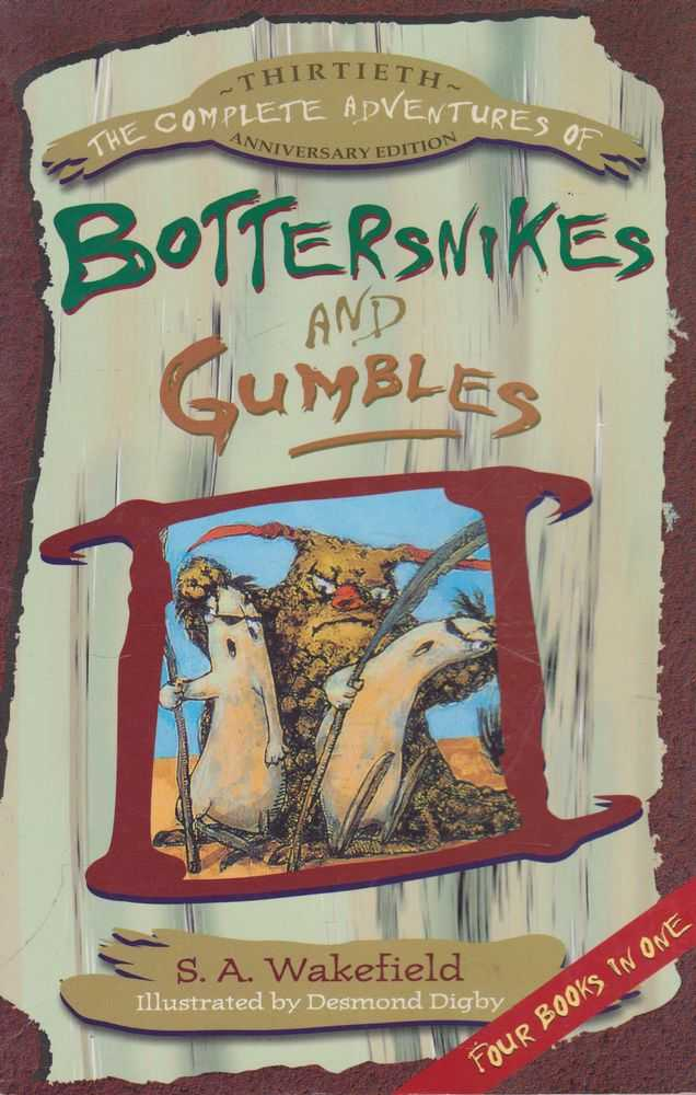 The Complete Adventures of Bottersnikes and Gumbles [Thirtieth Anniversary Edition] Four Books In One, S. A. Wakefield