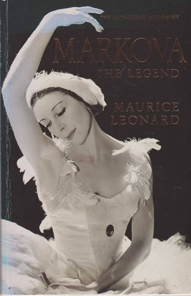 Markova The Legend: The Authorised Biography, Maurice Leonard