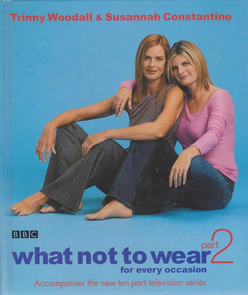 What Not To Wear for Every Occassion Part 2, Trinny Hall & Susannah Constantine