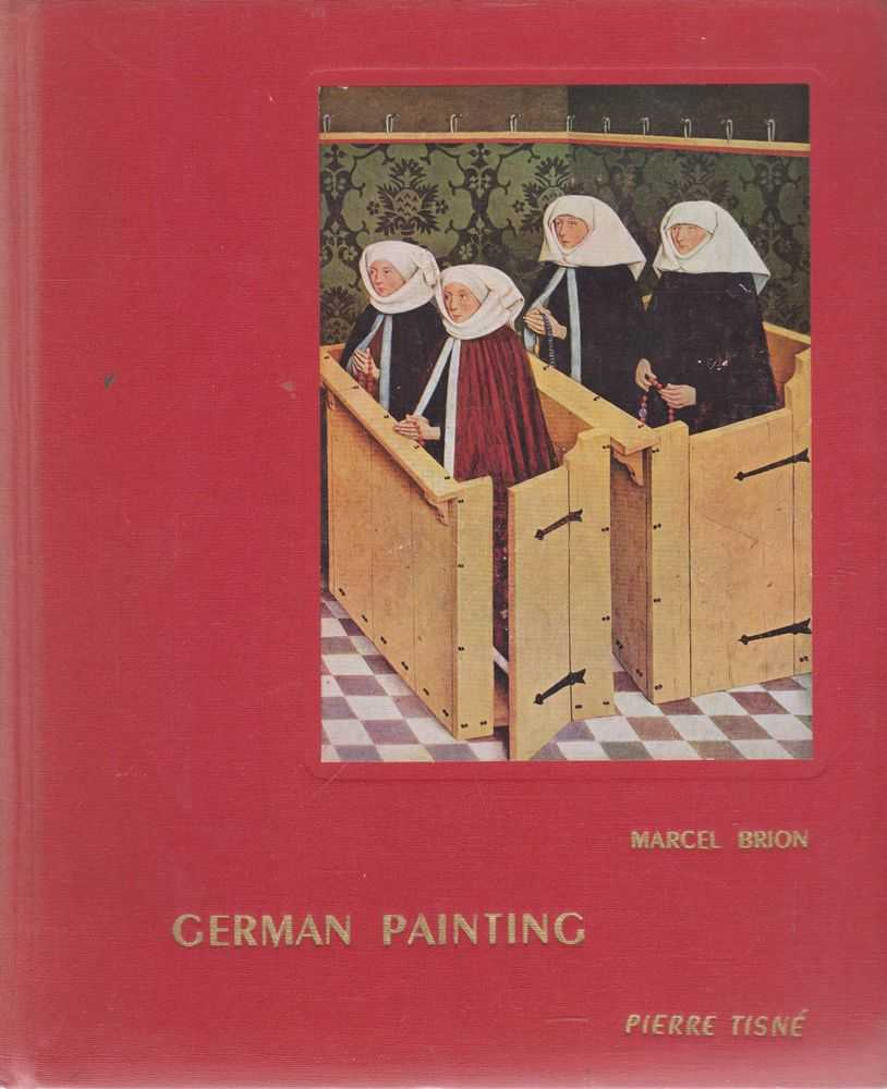 German Painting, Marcel Brion [Translated by W. J. Strachan]