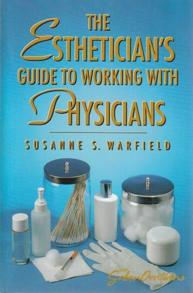 The Esthetician's Guide To Working With Physicians, Susanne S. Warfield