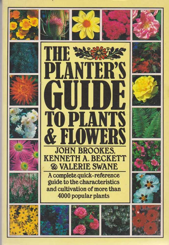 The Planter's Guide to Plants & Flowers, John Brookes, Kenenth A. Beckett & Valerie Swane