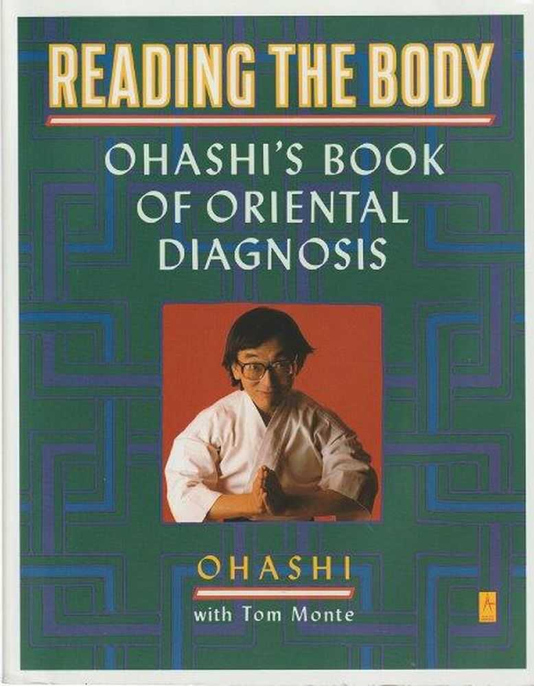Reading The Body: Osashi's Book of Oriental Diagnosis, Oshahi with Tom Monte