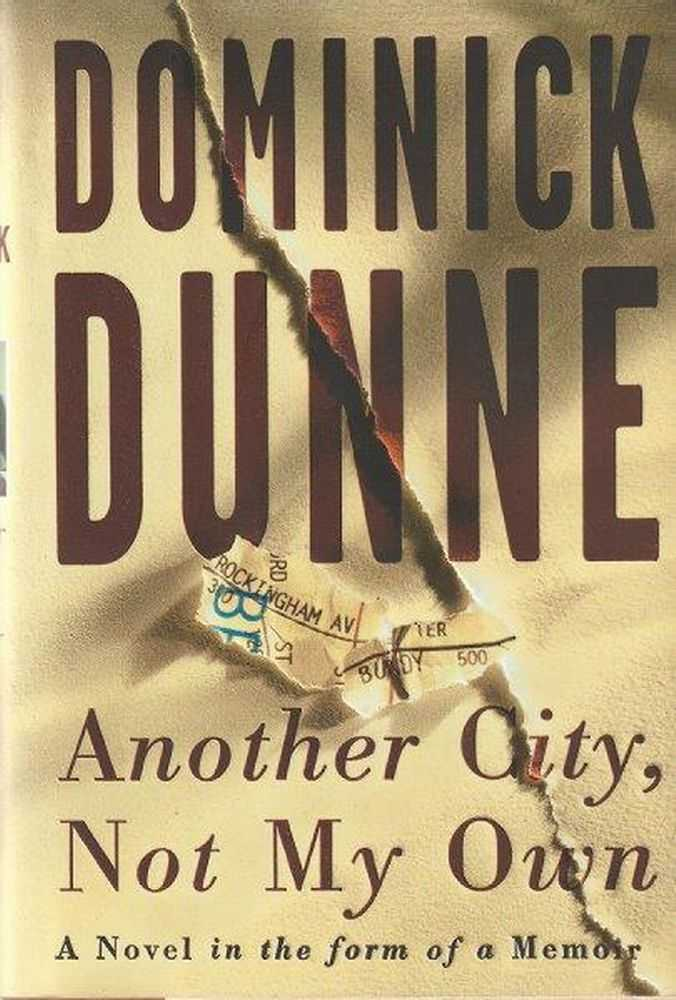 Another City, Not My Own: A Novel in the Form of a Memoir, Dominic Dunne