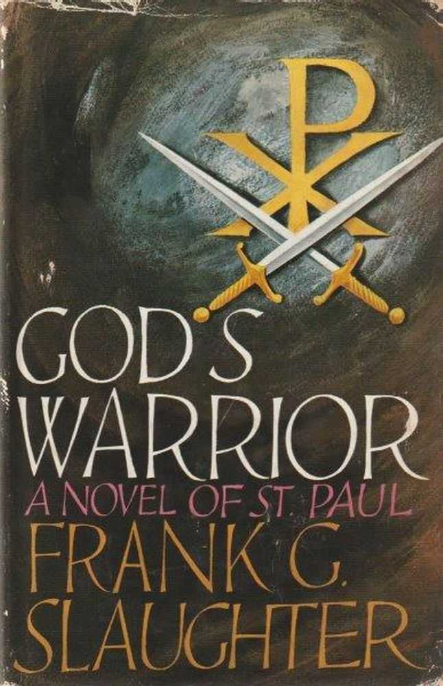God's Warrior: A Novel of St Paul, Frank R. Slaughter