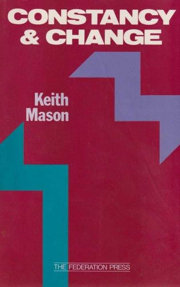 Constancy & Change: Morals and Religious Values in the Australian legal System, Keith Mason