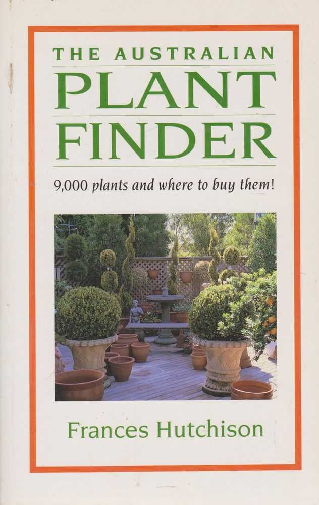 The Australian Plant Finder: 9,000 Plants and Where to Buy Them!, Frances Hutchinson