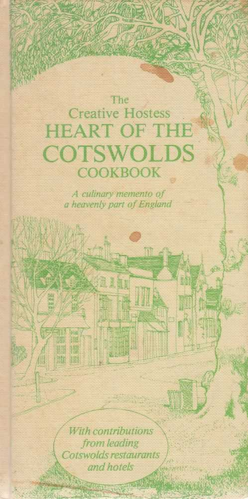 The Creative Hostess Heart of the Cotswolds Cookbook, Various Contributors