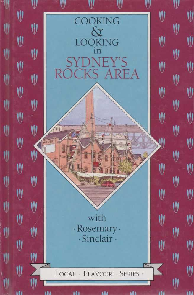 Cooking & Looking in Sydney's Rocks Area, Rosemary Sinclair, Joy Hayes [Editor]