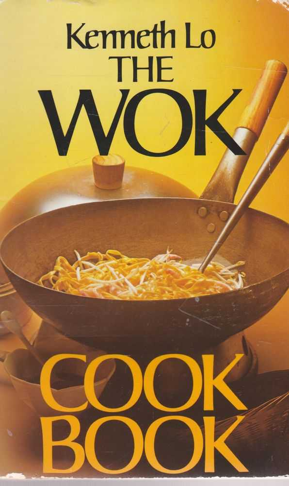 The Wok Cookbook, Kenneth Lo