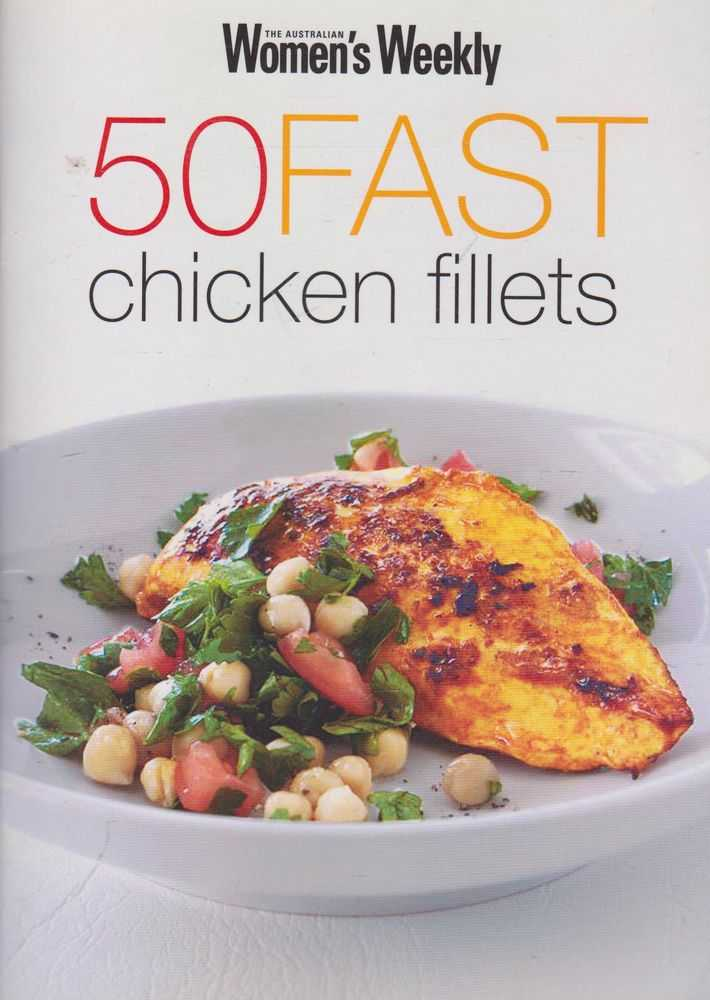 50 Fast Chicken Fillets, The Australian Women's Weekly