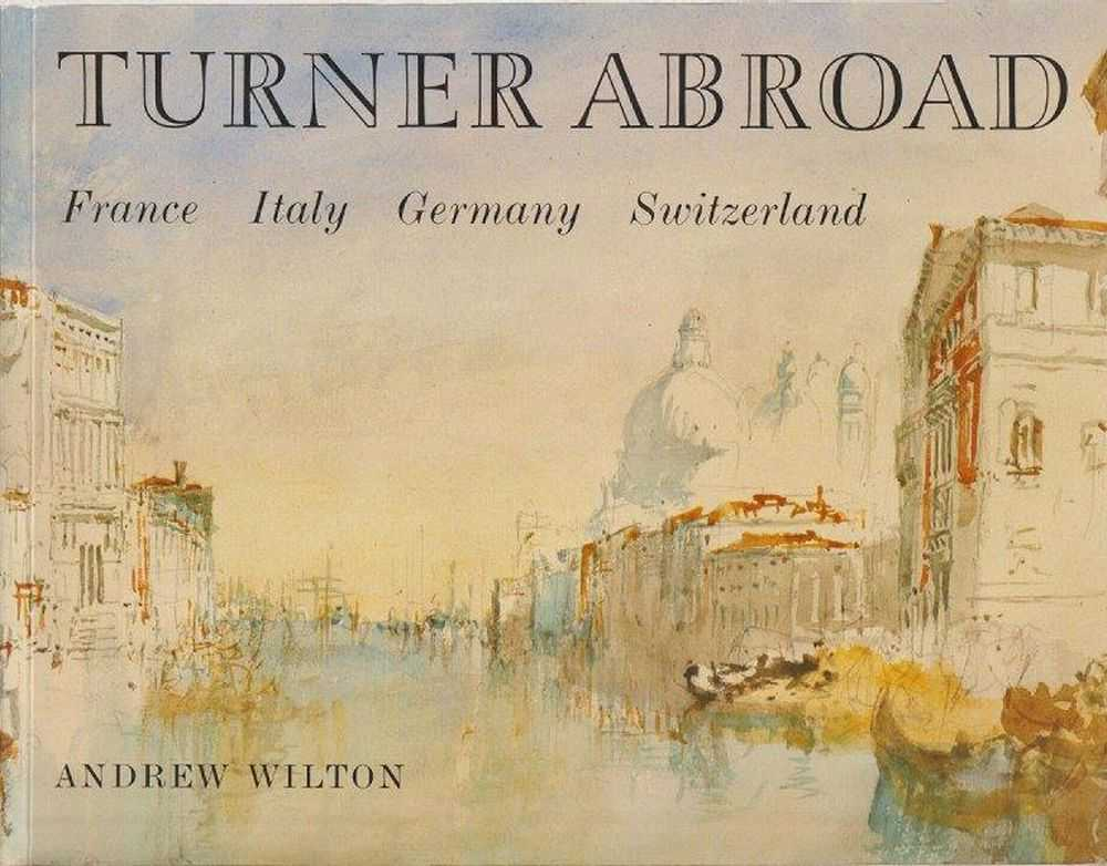 Turner Abroad, Andrew Wilton