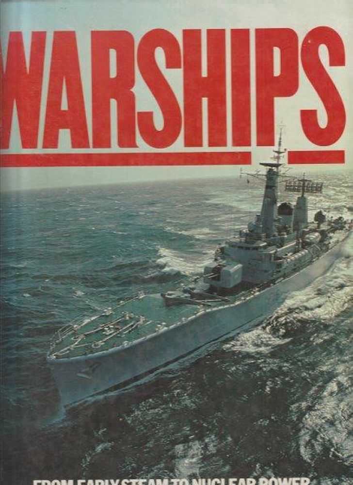 Warships From Early Steam To Nuclear Power, Norman Polmar & Norman Friedman