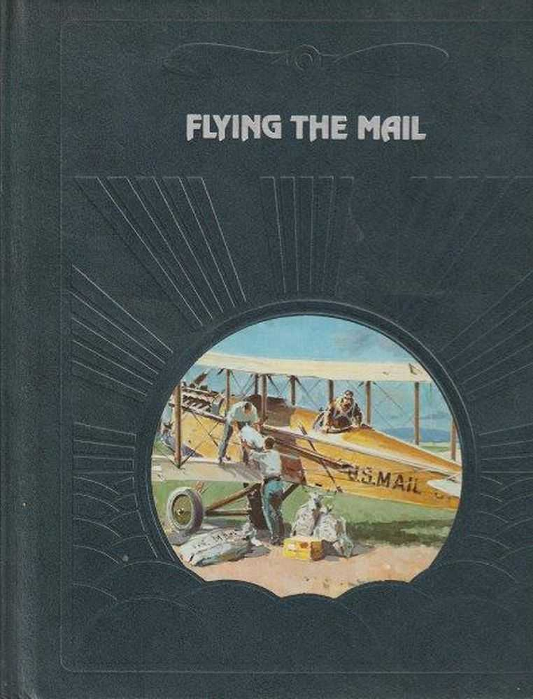 The Epic Of Flight - Flying The Mail, Donald Dale Jackson
