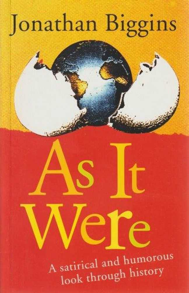 As It Were - A Satirical And Humorous Look Through History, Jonathan Biggins