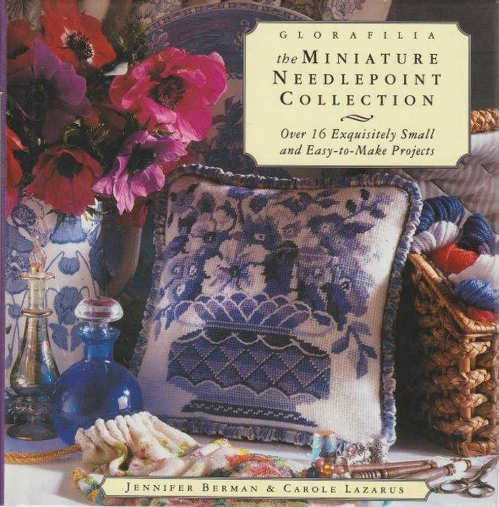 Glorafilia - The Miniature Needlepoint Collection, Jennifer Berman & Carole Lazarus