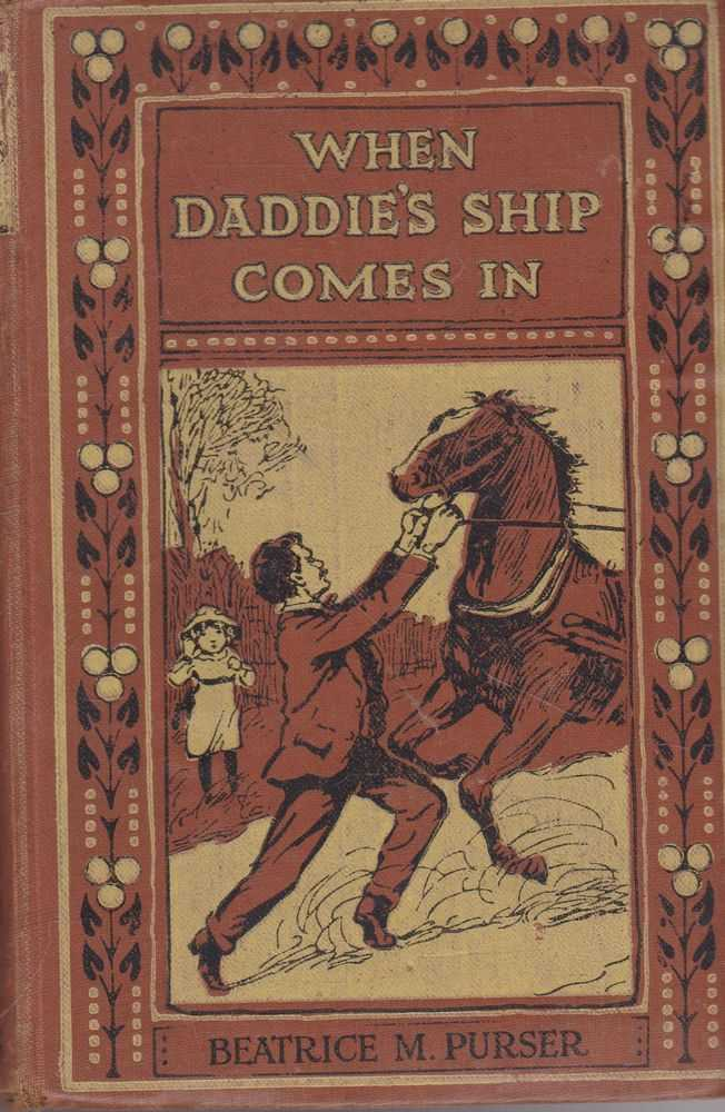 When Daddie's Ship Comes In, Beatrice M. Purser