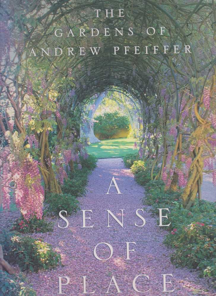 A Sense of Place: The Gardens of Andrew Pfeiffer, Andrew Pfeiffer