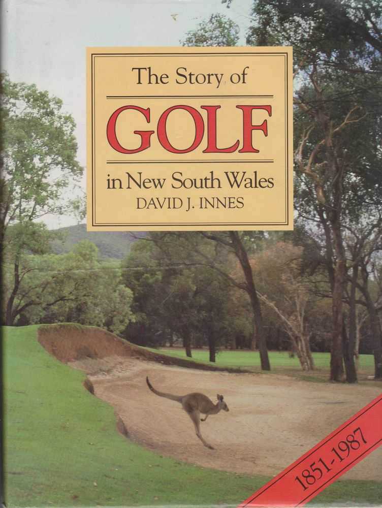 The Story of Golf in New South Wales 1851-1987, David J. Innes