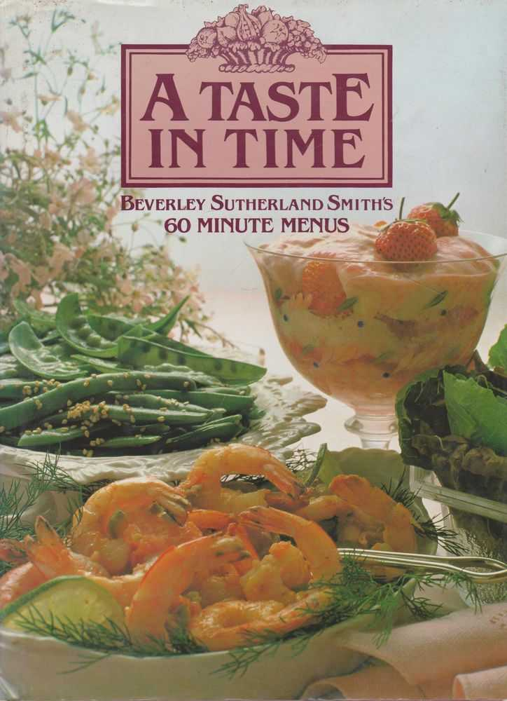 A Taste in Time: Beverley Sutherland Smith's 60 Minute Menus, Beverley Sutherland Smith