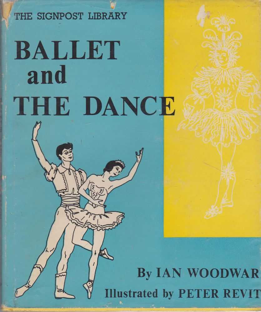Ballet and The Dance [The Signpost Library], Ian Woodward