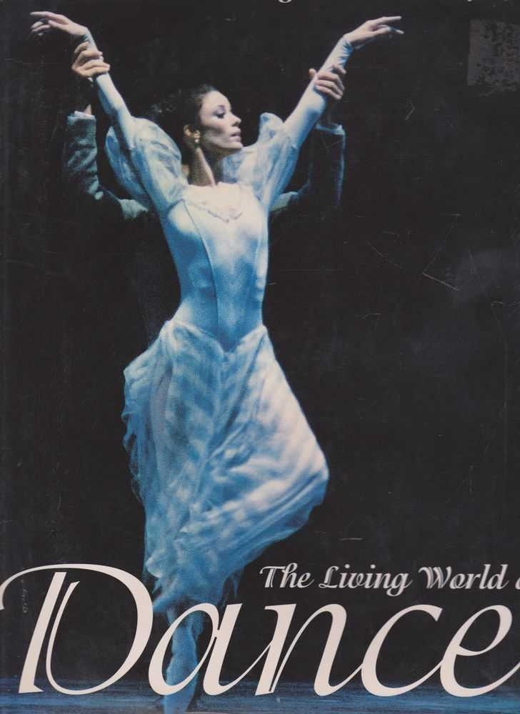 The Living World of Dance: Artistry in Motion, Jack and Linda Vartoogian with Carol Cooper Garey