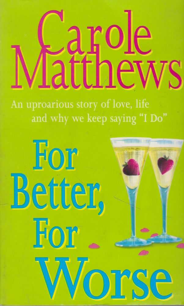 For Better, For Worse, Carole Matthews