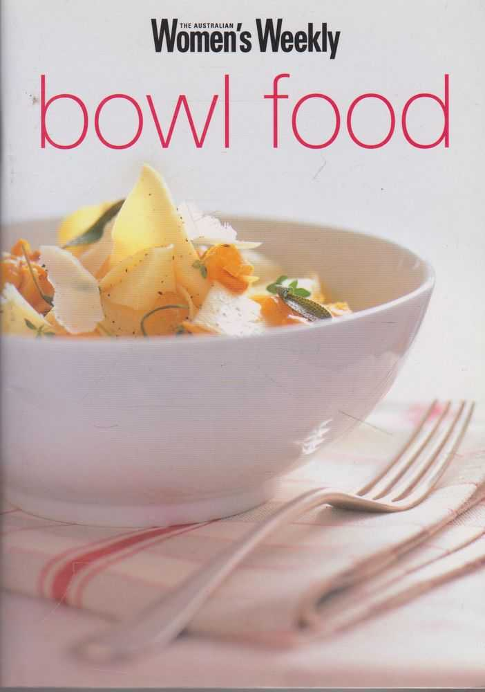 Bowl Food, The Australian Women's Weekly