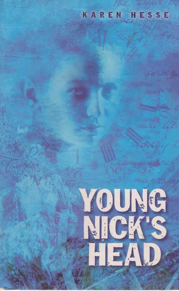 Young Nick's head, Karen Hesse
