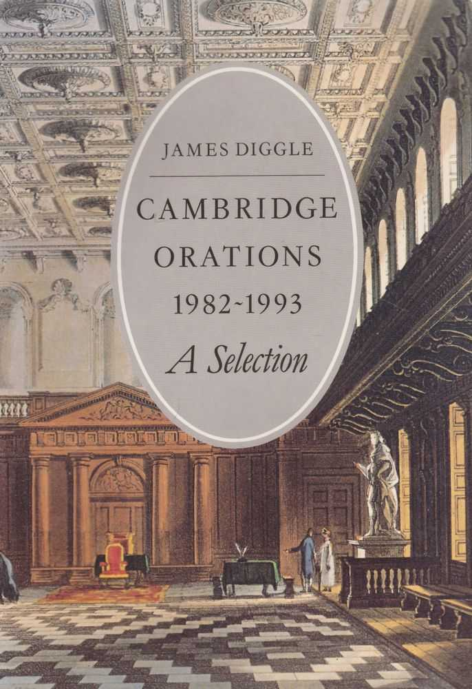 Cambridge Orations 1982-1993 A Selection, James Diggle