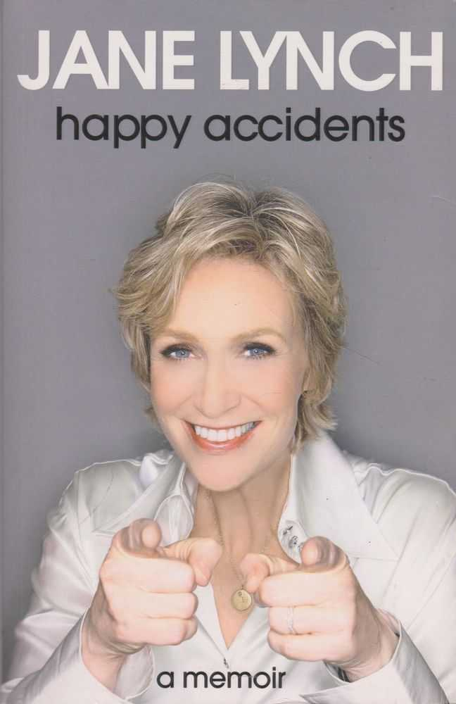 Happy Accidents: A Memoir, Jane Lynch