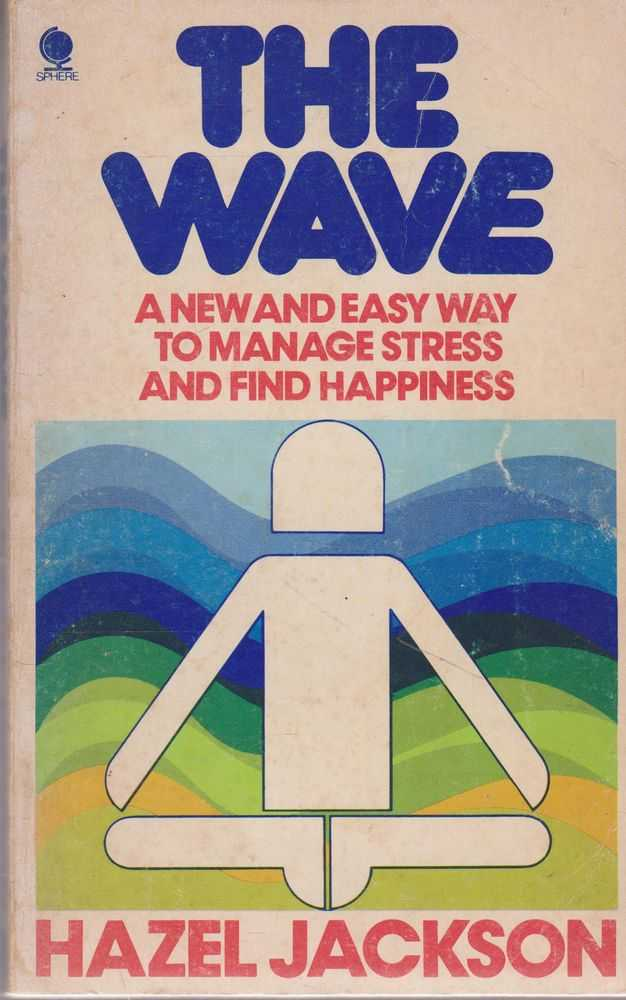 The Wave: A New and easy Way to Manage Stress and Find Happiness, Hazel Jackson