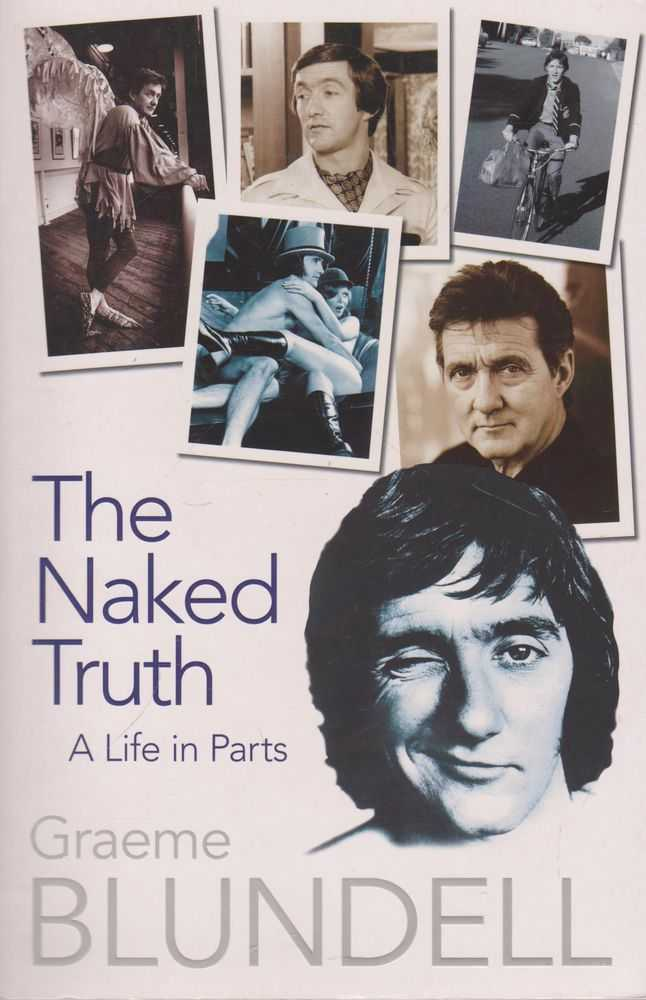 The Naked Truth: A Life in Parts, Graeme Blundel