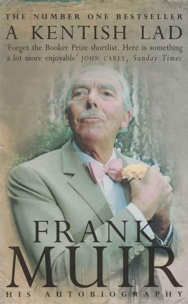 A Kentish Lad: Frank Muir - His Autobiography, Frank Muir