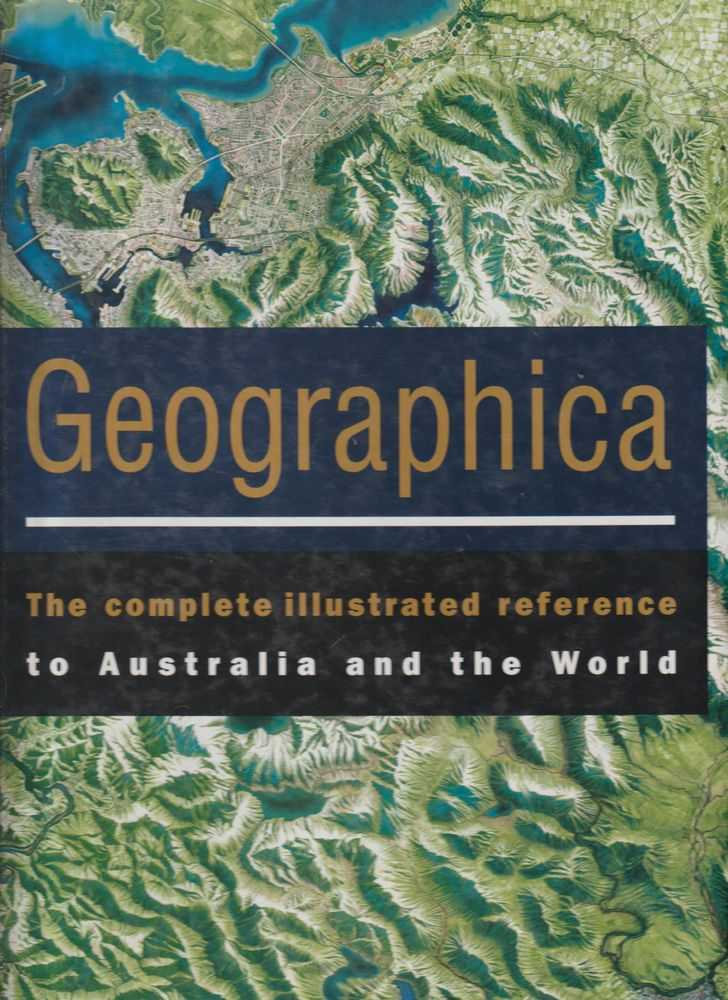 Geographica - The Complete Illustrated Reference To Australia And The World, Penny Martin
