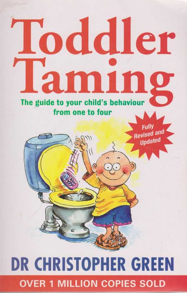 Toddler Taming: The Guide to Your Child's Behaviour From One to Four, Dr Christopher Green