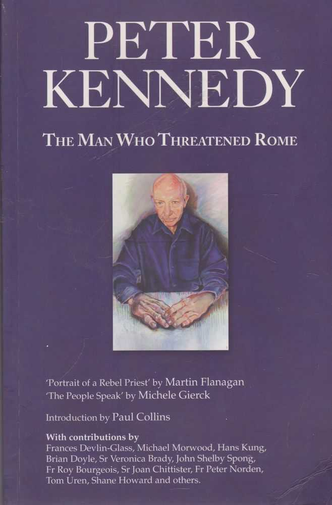 The Man Who Threatened Rome, Peter Kennedy