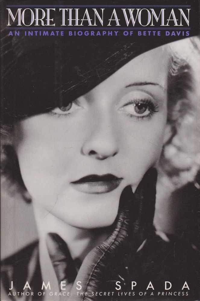 More Than A Woman: An Intimate Biography of Bette Davis, James Spada