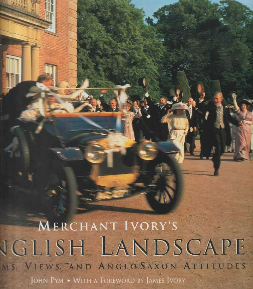 Merchant Ivory's English Landscapes - Rooms, Views and Anglo-Saxon Attitudes, John Pym