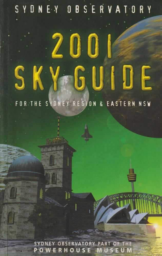 Sydney Observatory - 2001 Sky Guide For The Sydney Region & Eastern NSW, Dr. Nick Lomb
