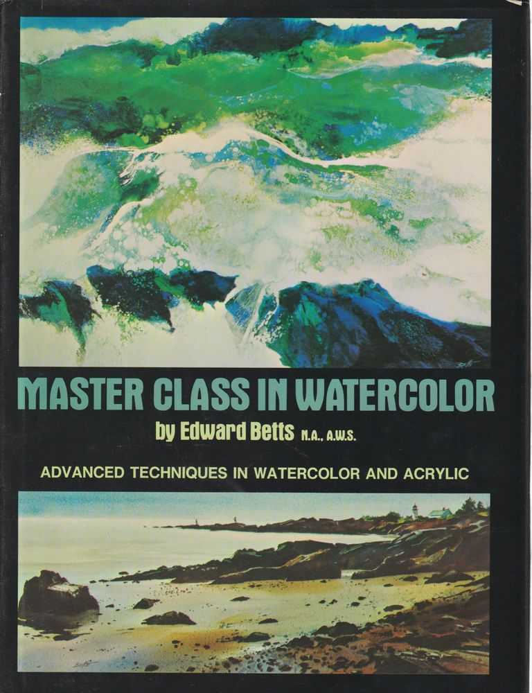 Master Class In Watercolor, Edward Betts