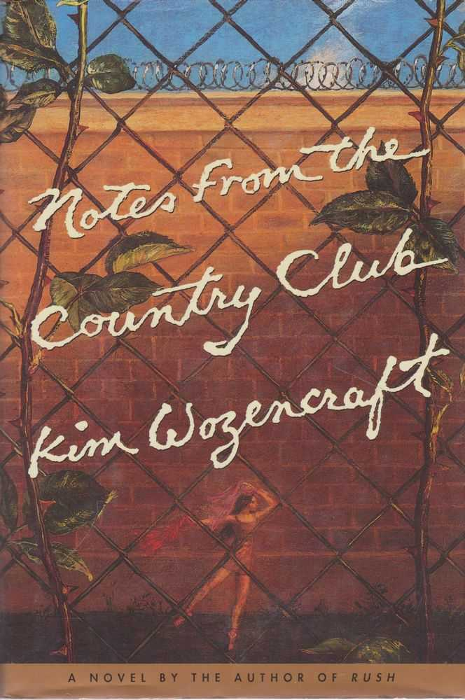 Notes from the Country Club, Kim Wozencraft