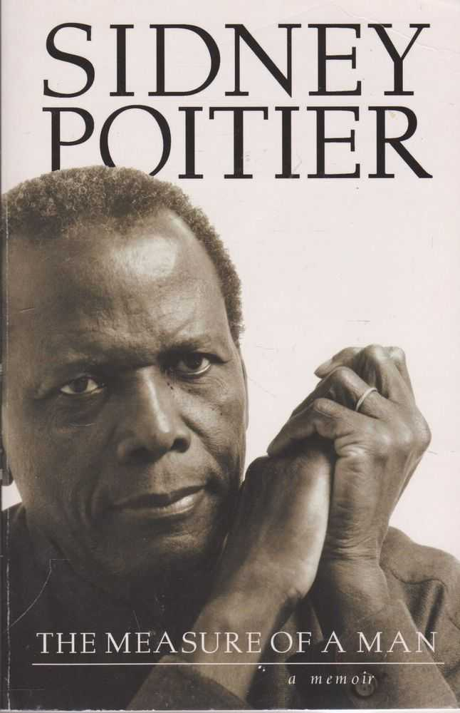 The Measure of a Man: A Memoir, Sidney Poitier
