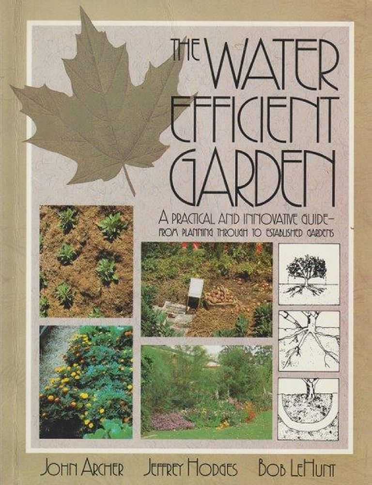 The Water Efficient Garden, John Archer et al