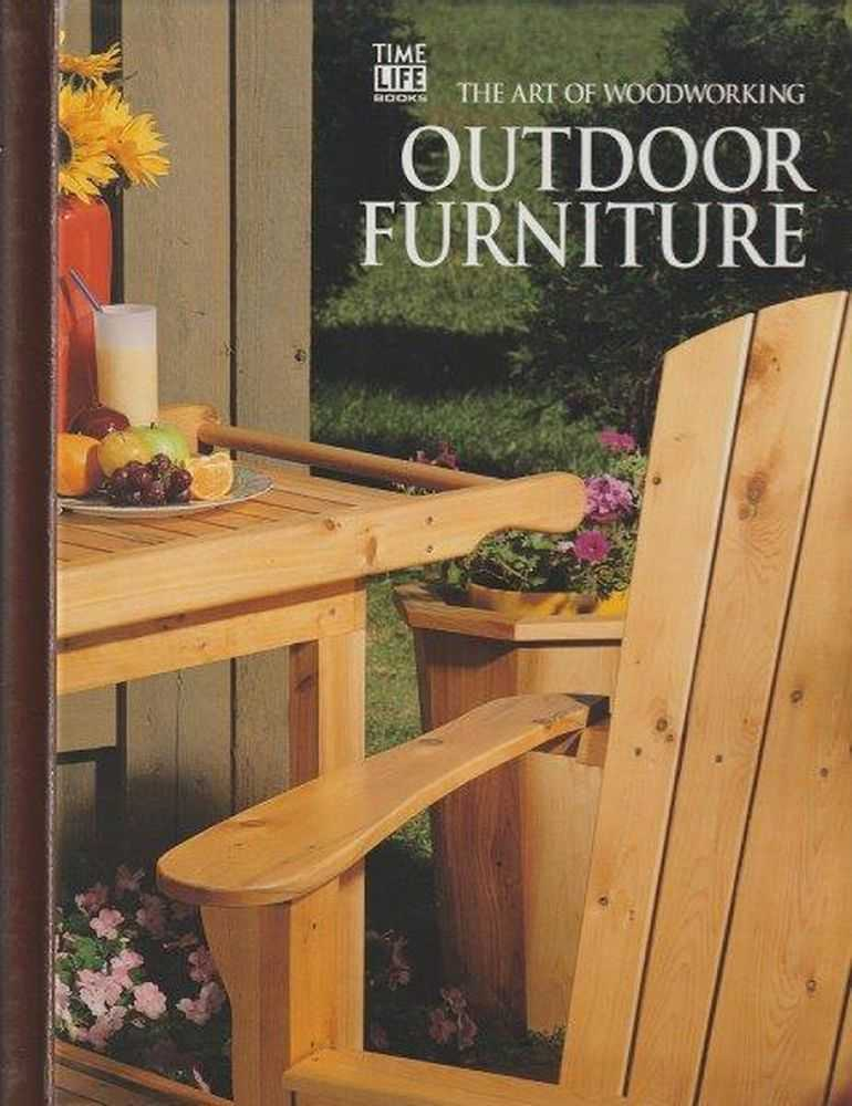 The Art Of Woodworking - Outdoor Furniture, Time Life