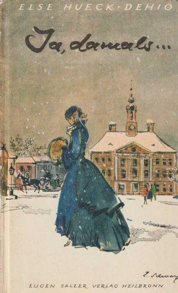 Tipsys sonderliche Liebesgeschichte / Ja damals ... Großdruck : Eine Idylle aus dem alten Estland / Zwei heitere estländische Geschichten, Else Hueck-Dehio