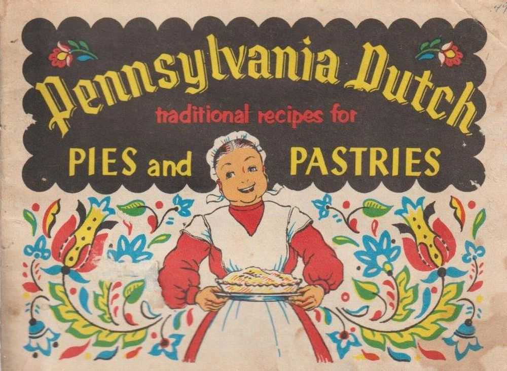 Pennsylvania Dutch Traditional Recipes For Pies And Pastries, Various