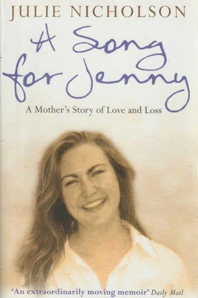 A Song for Jenny : A Mother's Story of Love and Loss, Julie Nicholson